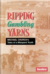 Ripping Gambling Yarns - Tales of a misspent youth